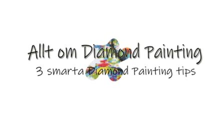 3 smarta Diamond Painting tips