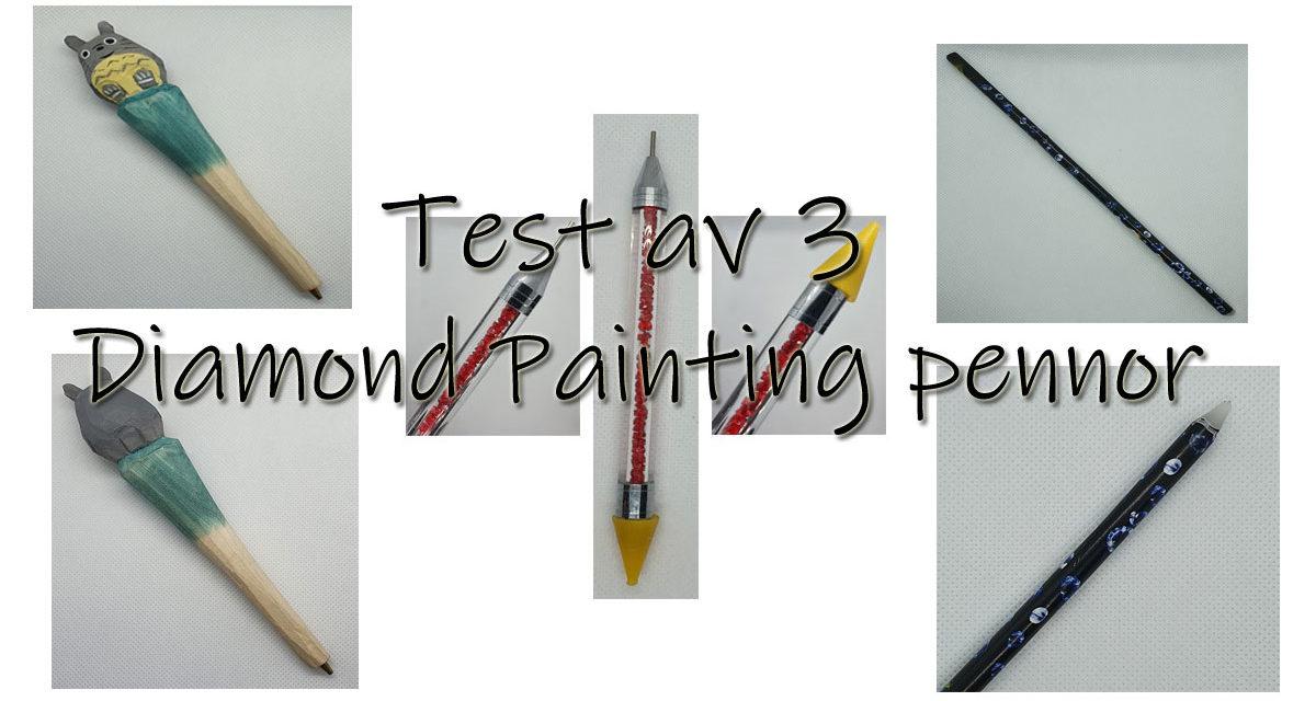 Test av 3 Diamond Painting pennor