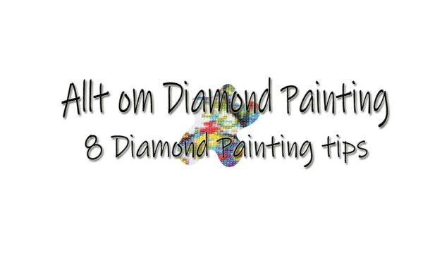 8 Diamond Painting tips