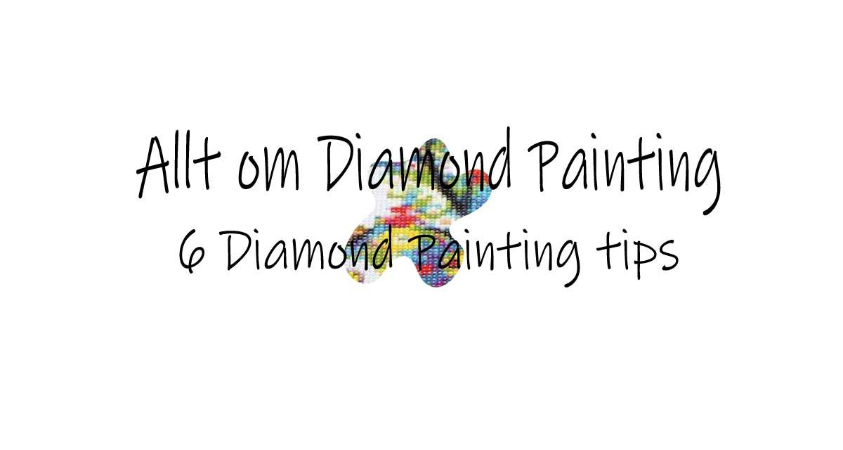6 Diamond painting tips