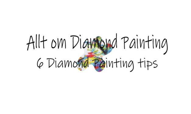 6 Diamond painting tips