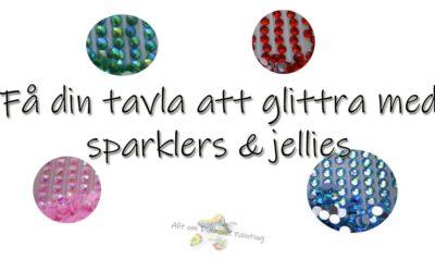 Få din tavla att glittra med sparklers & jellies