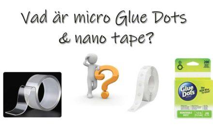 Nano tape och micro Glue Dots vad är det?