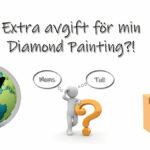 Extra avgift för min Diamond Painting?!